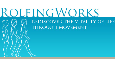RolfingWorks - Rediscover the vitality of life through movement